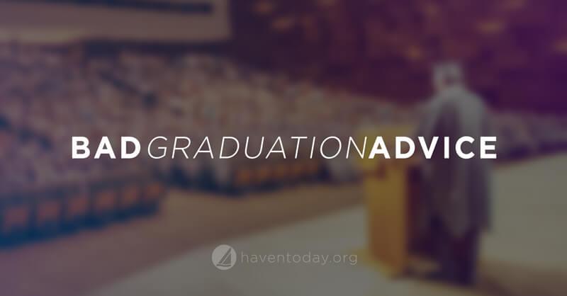 42. Bad Graduation Advice