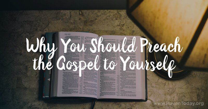 why-you-should-preach-gospel-to-yourself