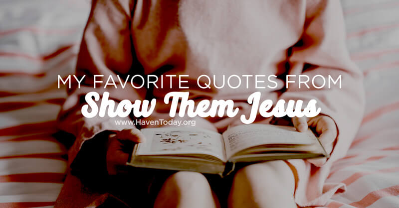 show-them-jesus-quotes