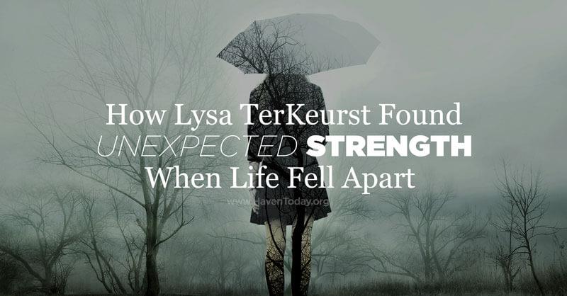 lysa-terkeurst-unexpected-strength-blog